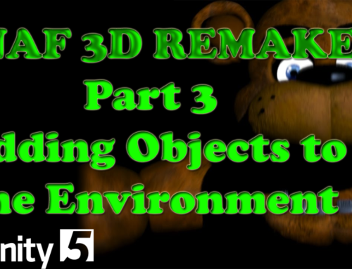 Five Nights at Freddy's Remake – Unity Tutorial Part 3: Adding Objects to the Environment